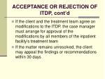acceptance or rejection of itdp cont d