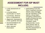 assessment for isp must include