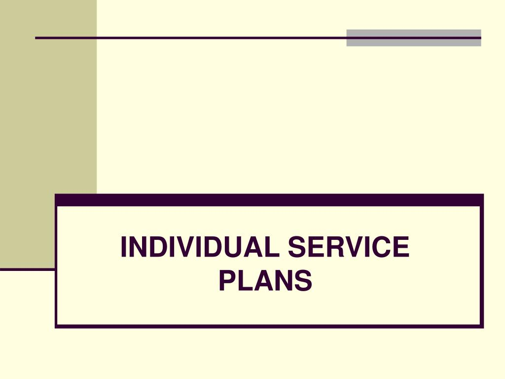 INDIVIDUAL SERVICE PLANS