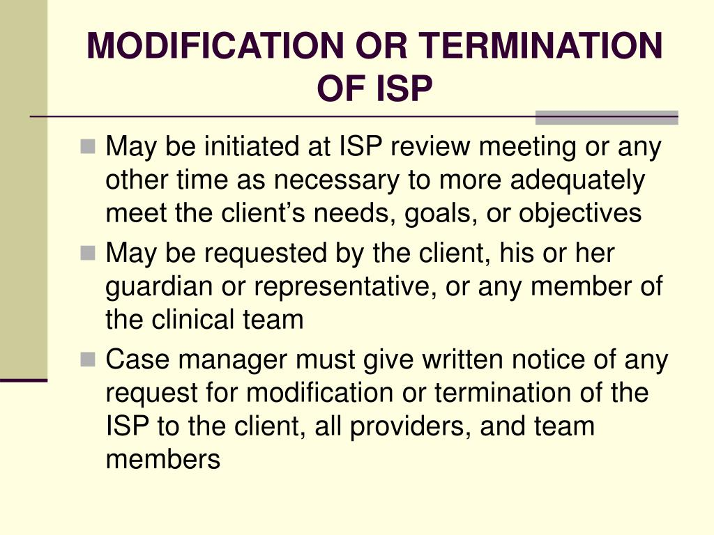 MODIFICATION OR TERMINATION OF ISP