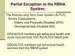 partial exception to the rbha system