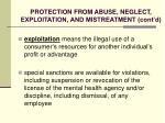 protection from abuse neglect exploitation and mistreatment cont d33