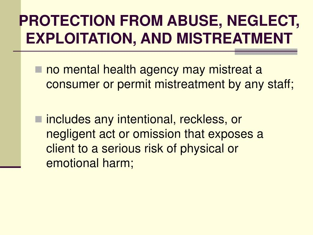 PROTECTION FROM ABUSE, NEGLECT, EXPLOITATION, AND MISTREATMENT