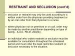 restraint and seclusion cont d
