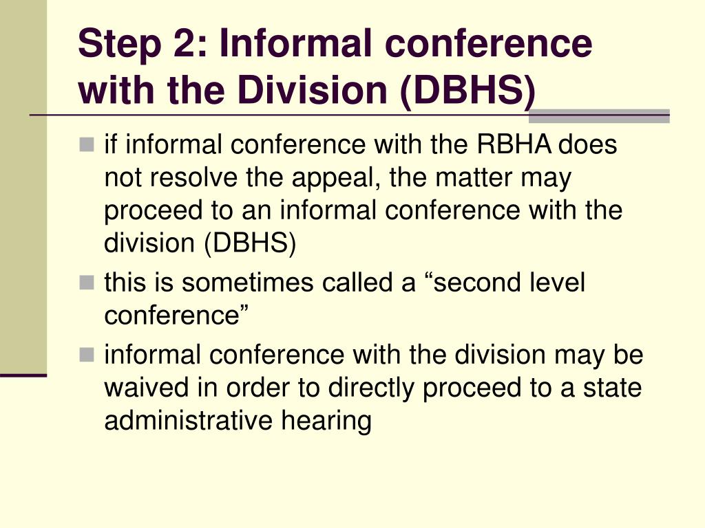 Step 2: Informal conference with the Division (DBHS)