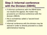step 2 informal conference with the division dbhs