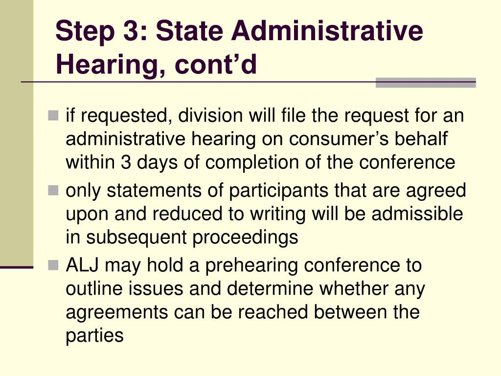 Step 3: State Administrative Hearing, cont'd