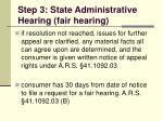step 3 state administrative hearing fair hearing