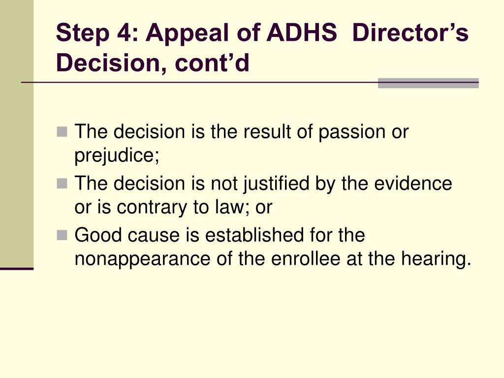 Step 4: Appeal of ADHS  Director's Decision, cont'd