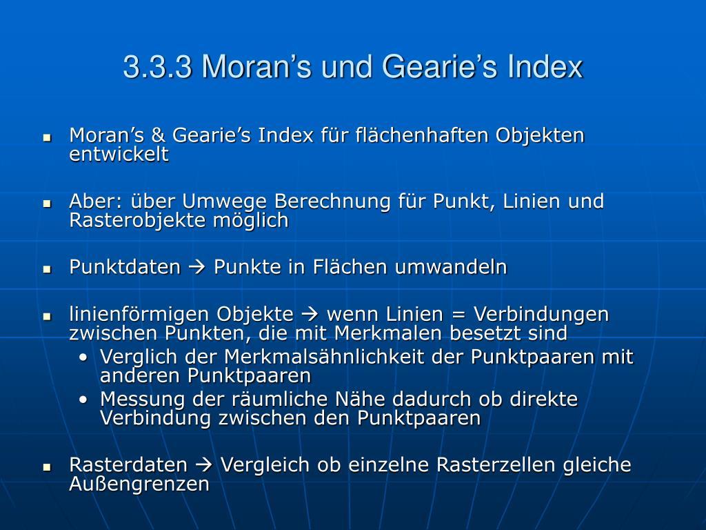 3.3.3 Moran's und Gearie's Index