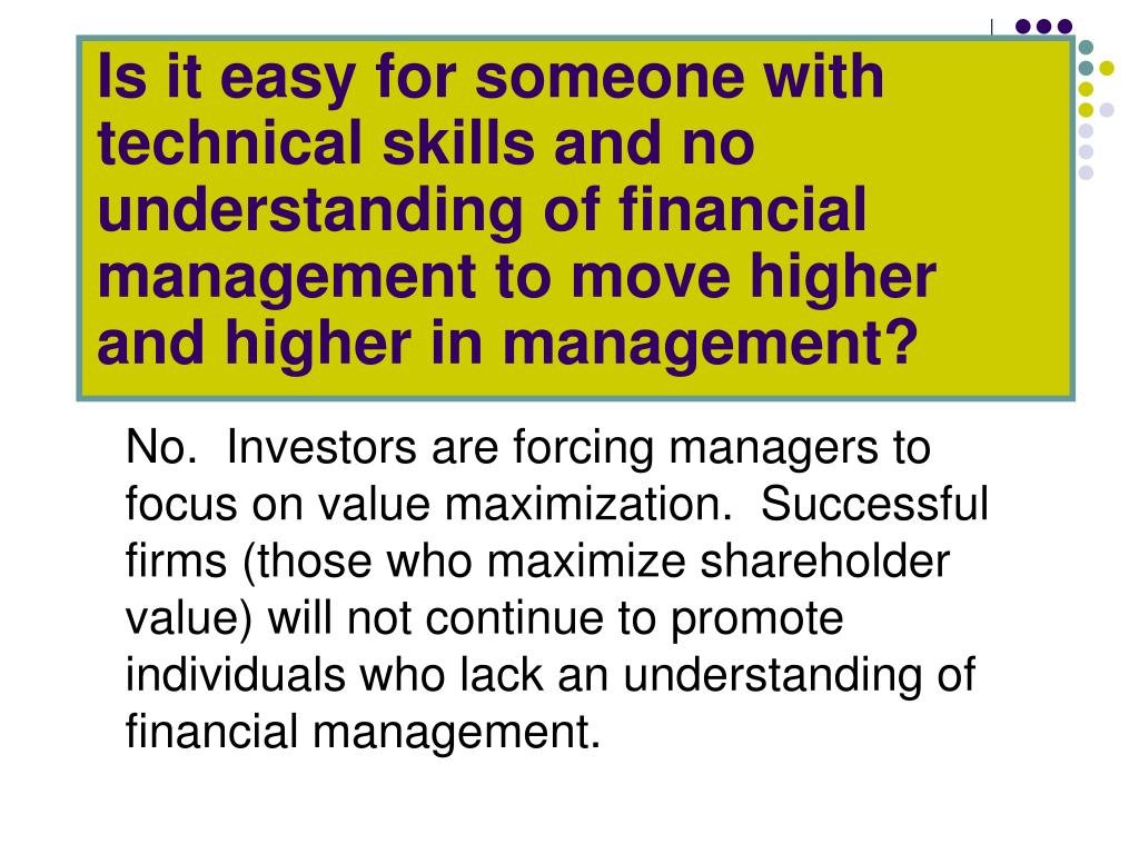 Is it easy for someone with technical skills and no understanding of financial management to move higher and higher in management?
