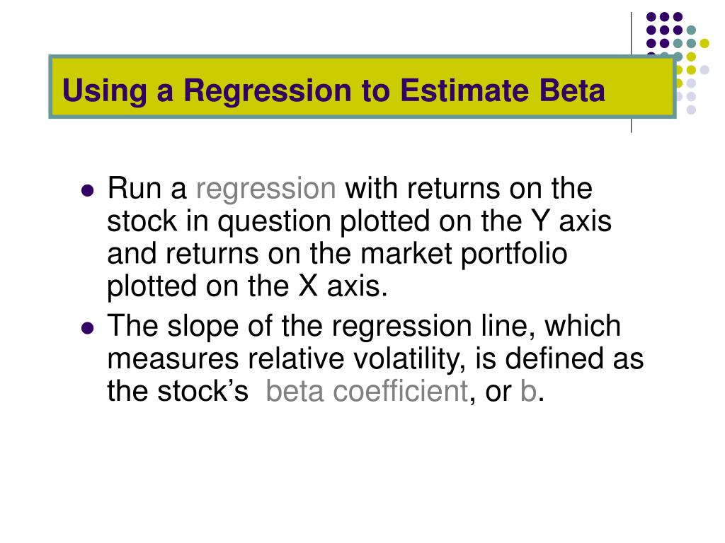 Using a Regression to Estimate Beta