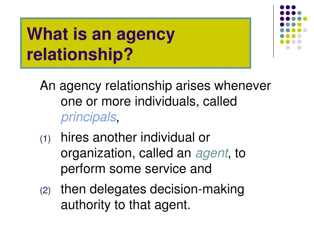 What is an agency relationship?