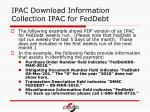 ipac download information collection ipac for feddebt