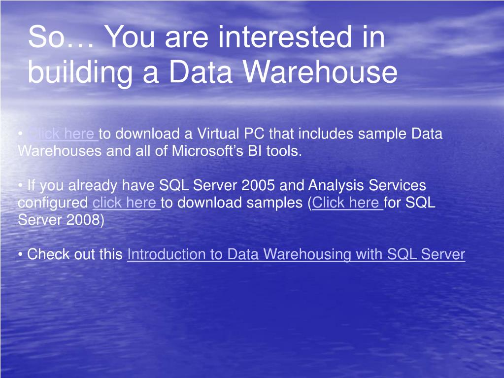 So… You are interested in building a Data Warehouse
