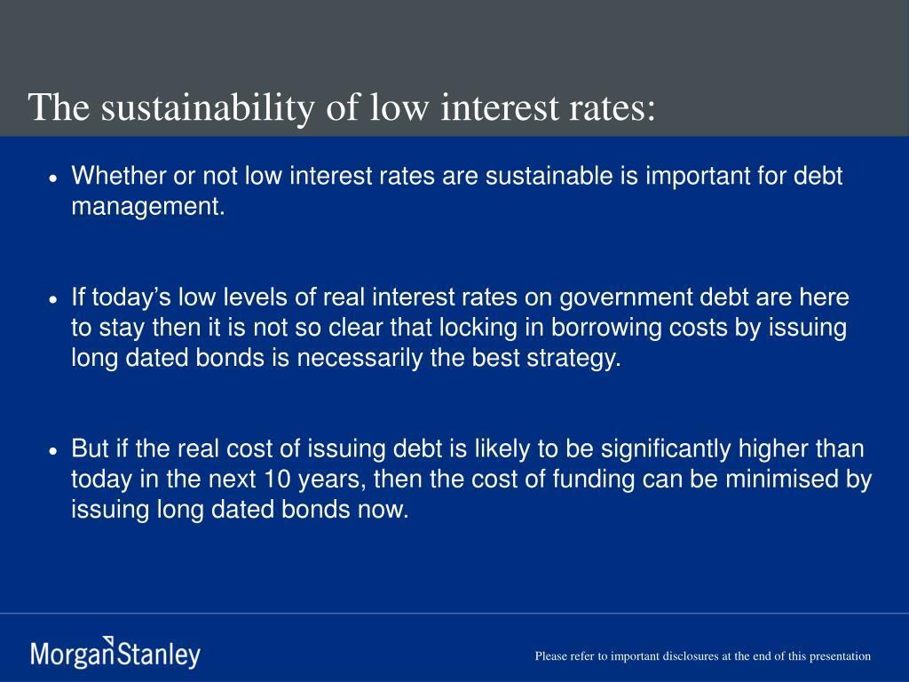 The sustainability of low interest rates: