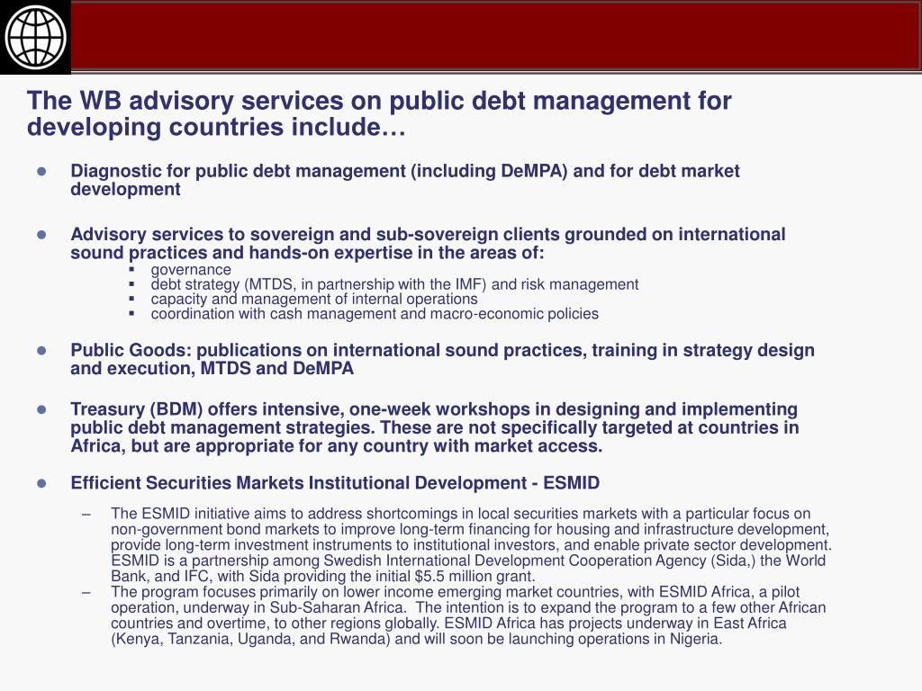 The WB advisory services on public debt management for developing countries include…