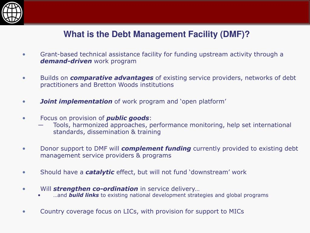 What is the Debt Management Facility (DMF)?
