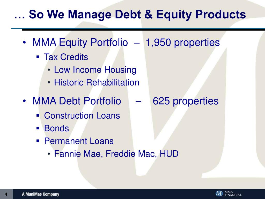 … So We Manage Debt & Equity Products