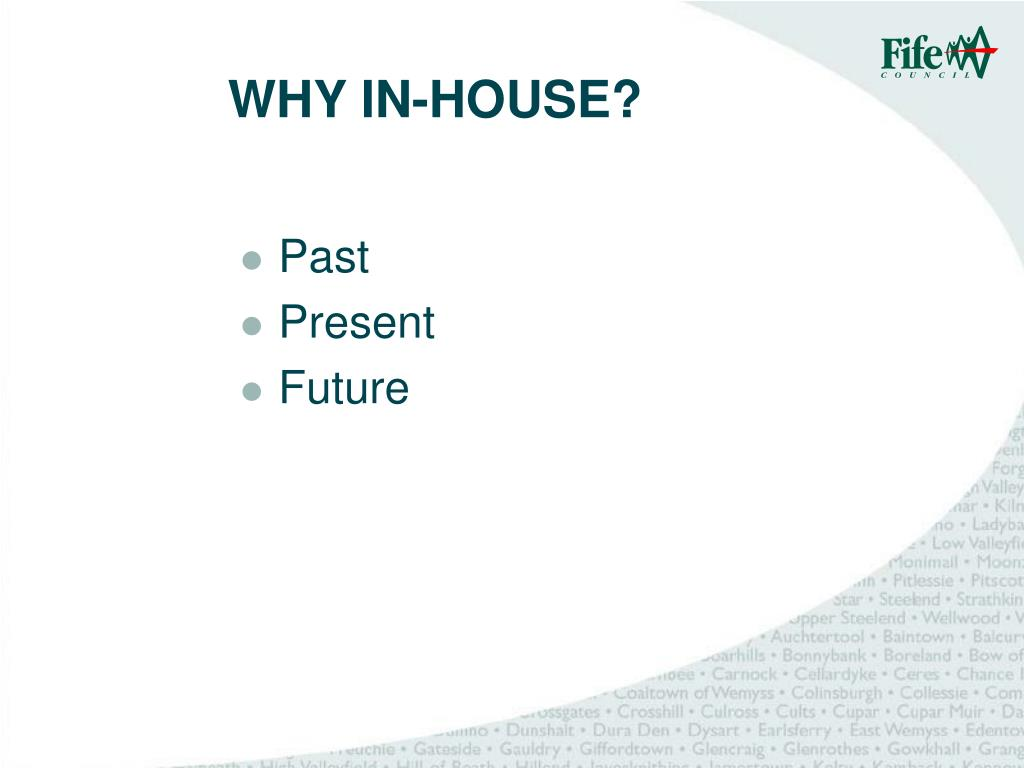 WHY IN-HOUSE?