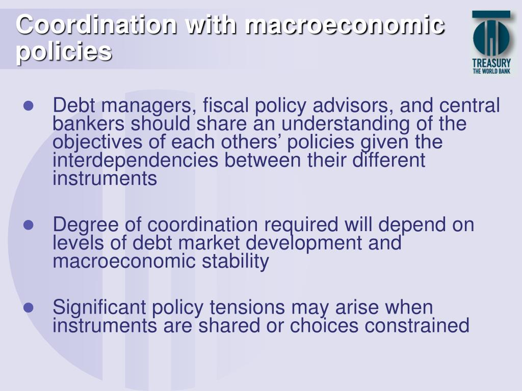 Coordination with macroeconomic policies