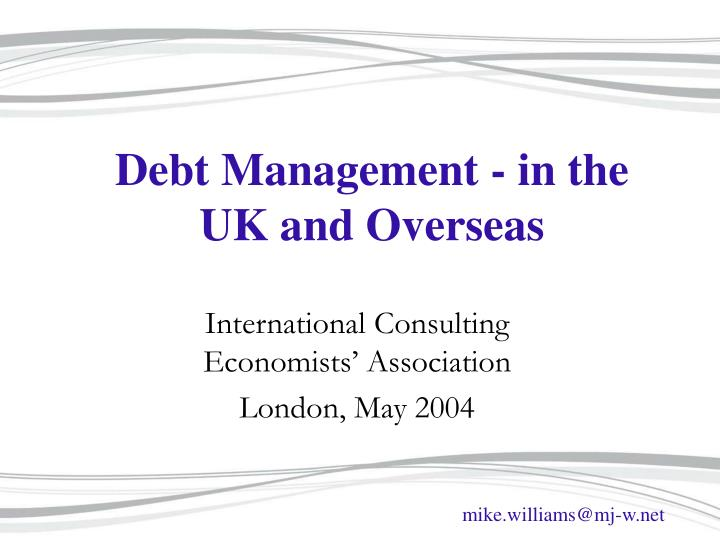 Debt management in the uk and overseas