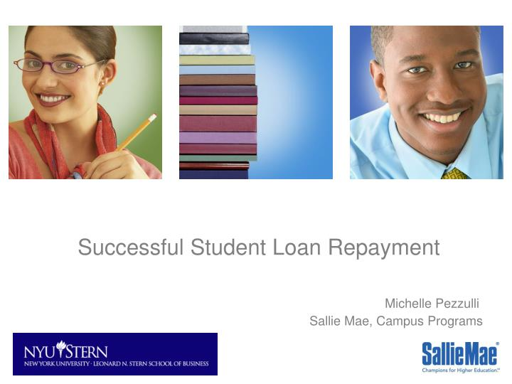 Successful student loan repayment michelle pezzulli sallie mae campus programs