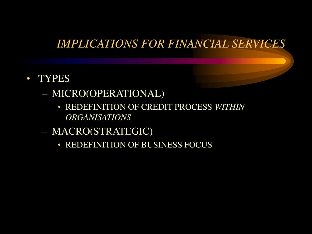 IMPLICATIONS FOR FINANCIAL SERVICES
