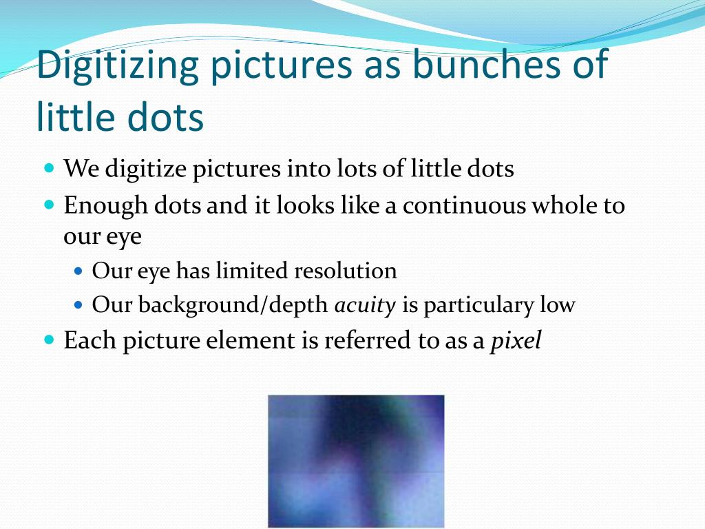 Digitizing pictures as bunches of little dots