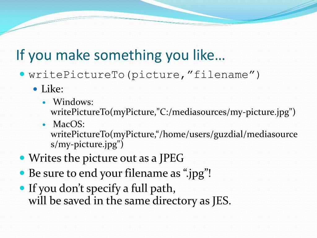 If you make something you like…