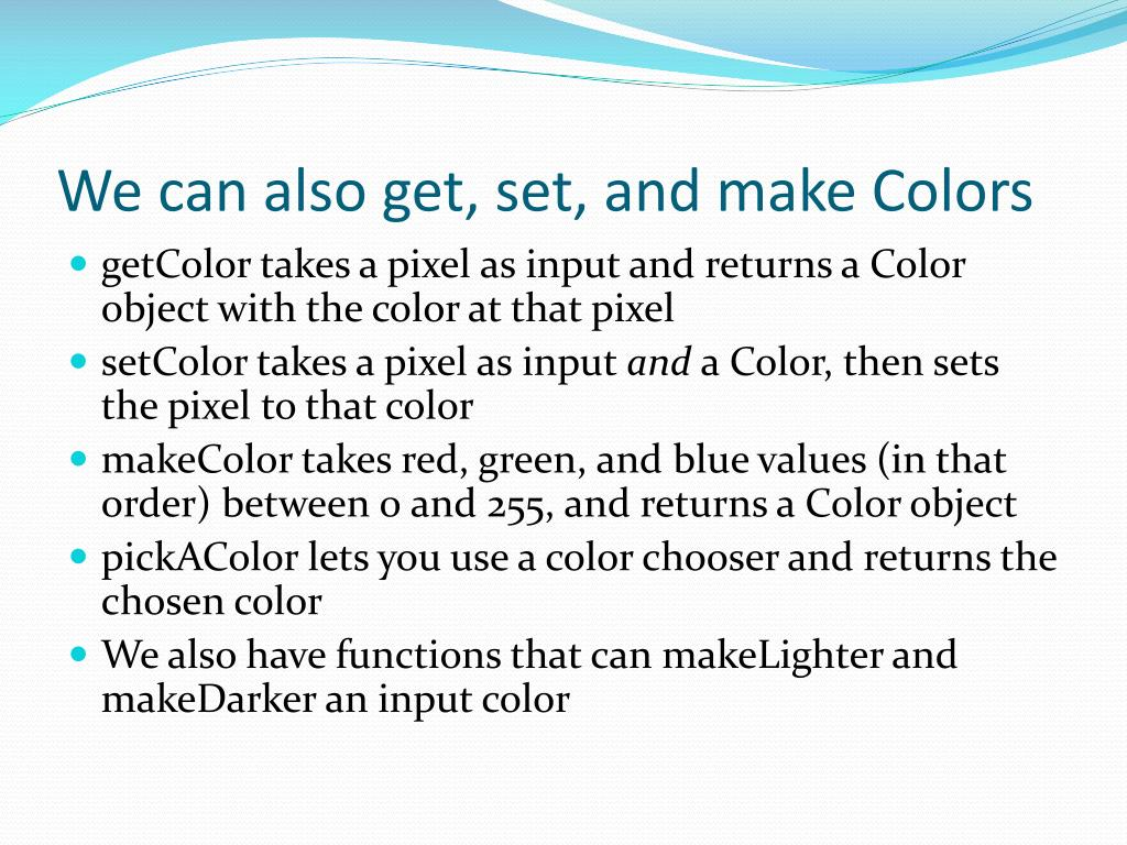We can also get, set, and make Colors