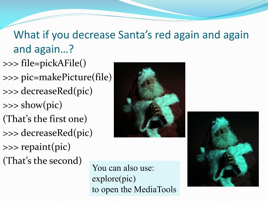 What if you decrease Santa's red again and again and again…?