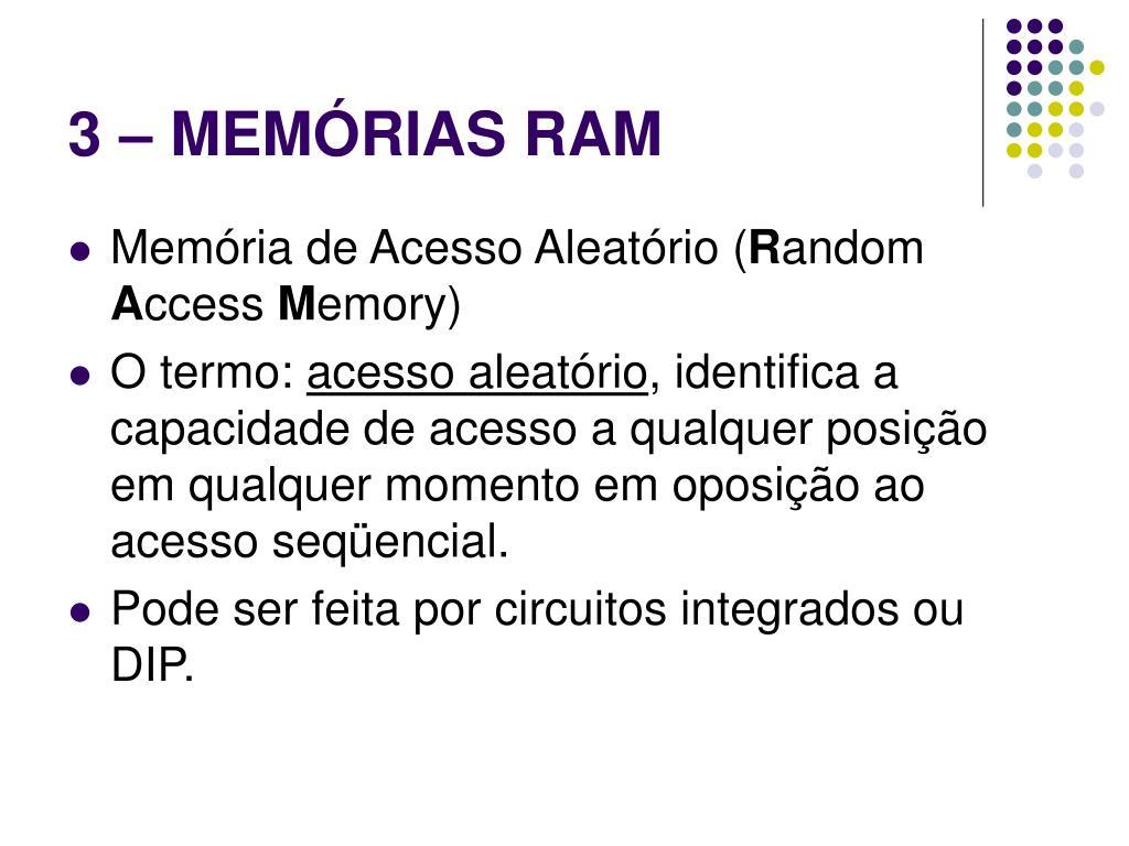 3 – MEMÓRIAS RAM