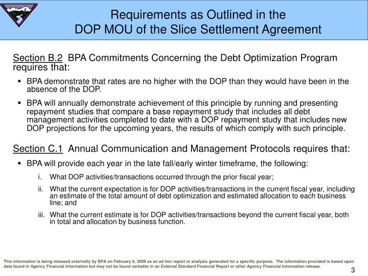 Requirements as outlined in the dop mou of the slice settlement agreement