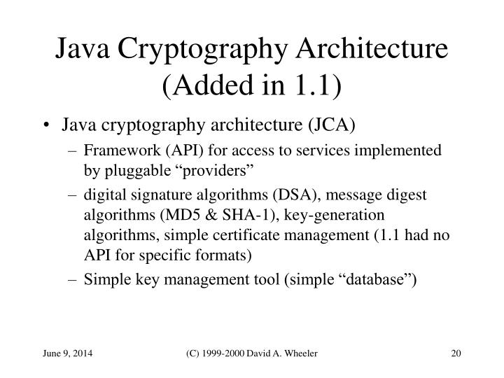 Java Cryptography Architecture (Added in 1.1)
