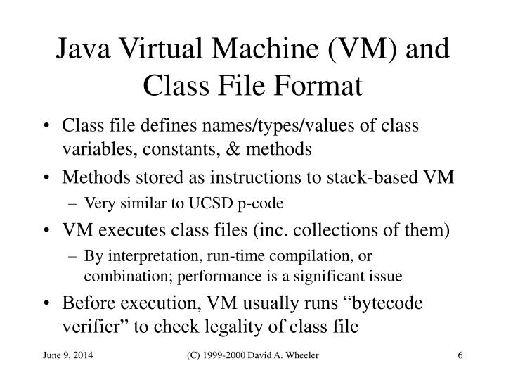 Java Virtual Machine (VM) and Class File Format