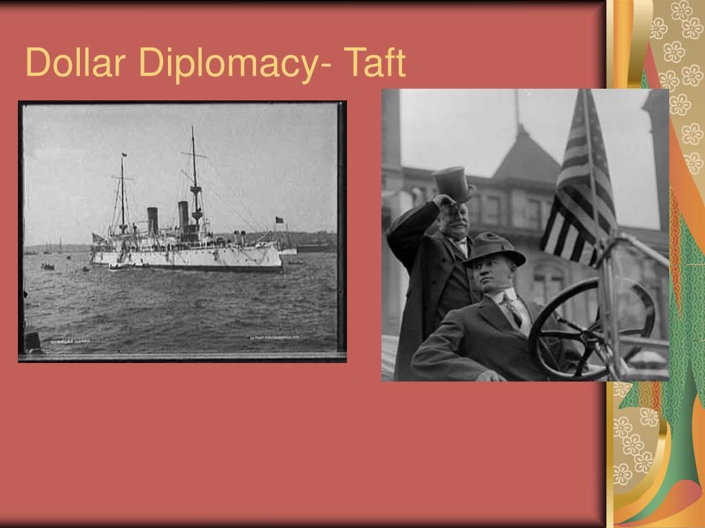 Dollar Diplomacy- Taft