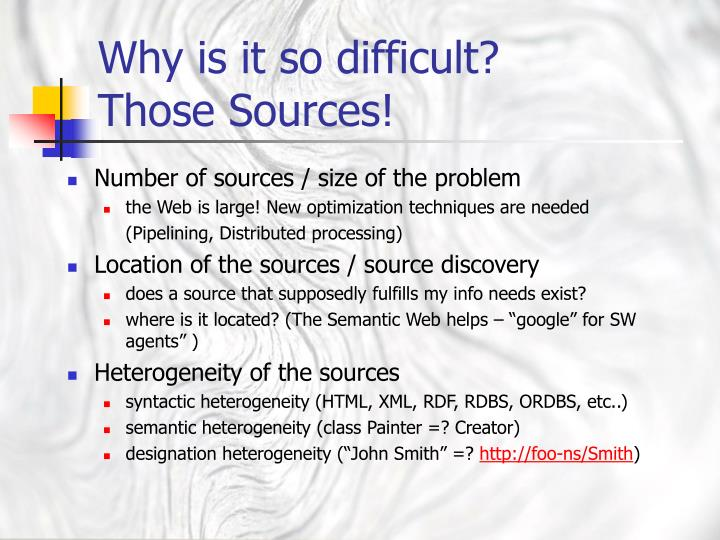 Why is it so difficult those sources