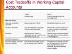 cost tradeoffs in working capital accounts