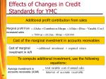 effects of changes in credit standards for ymc
