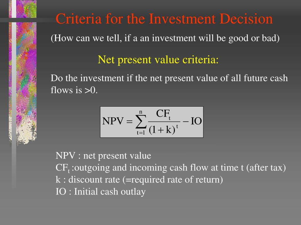 Criteria for the Investment Decision