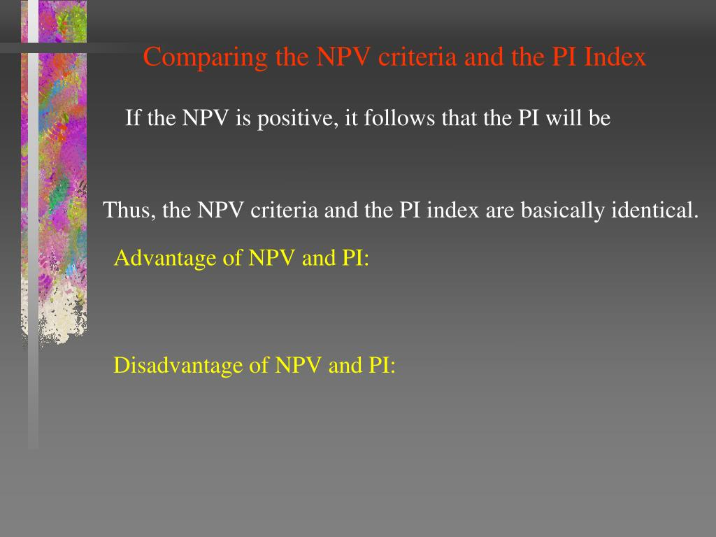 Comparing the NPV criteria and the PI Index