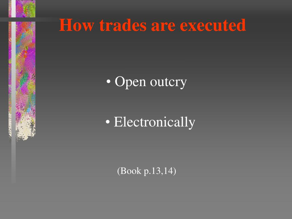 How trades are executed