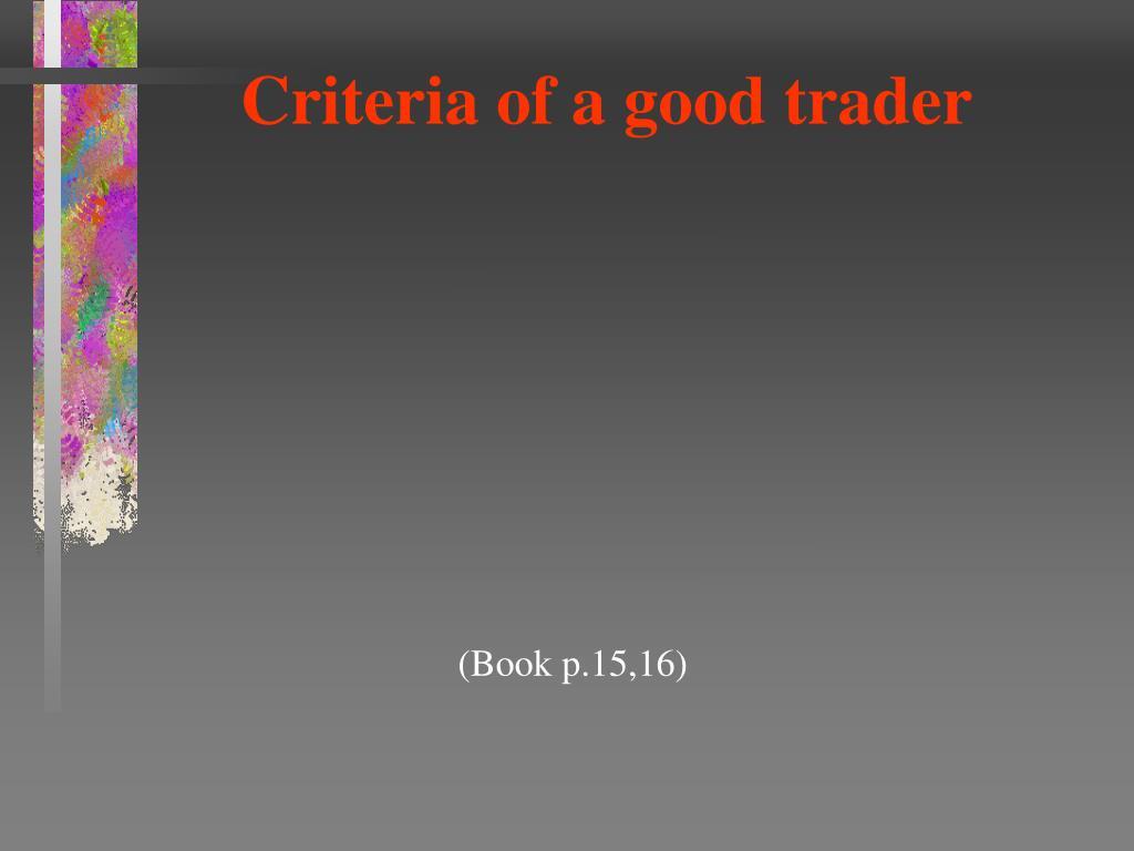 Criteria of a good trader
