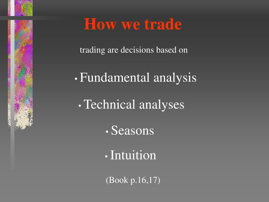 How we trade