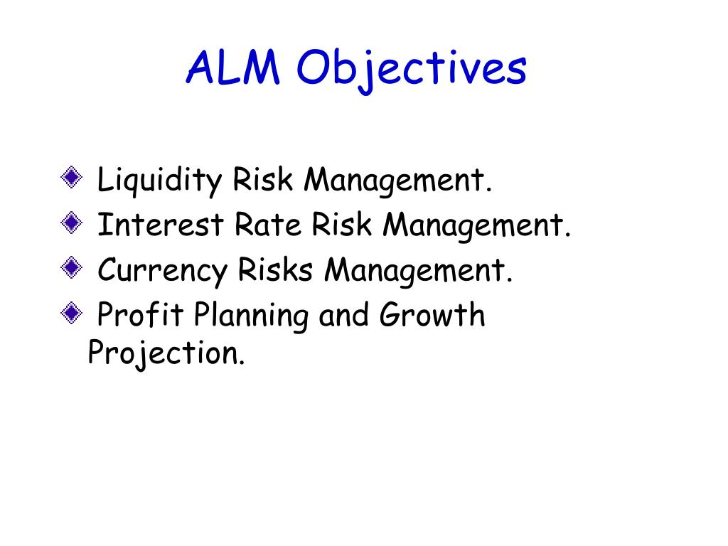 ALM Objectives