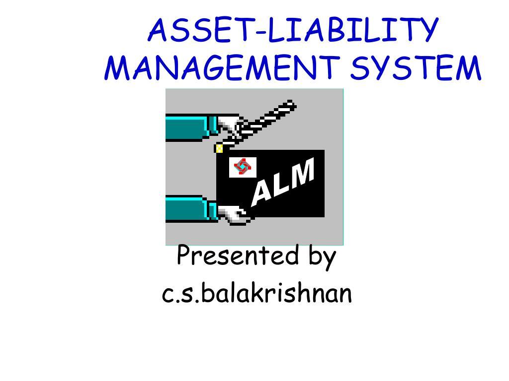 ASSET-LIABILITY MANAGEMENT SYSTEM