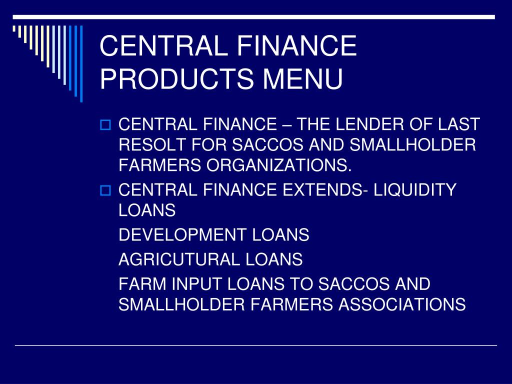 CENTRAL FINANCE PRODUCTS MENU