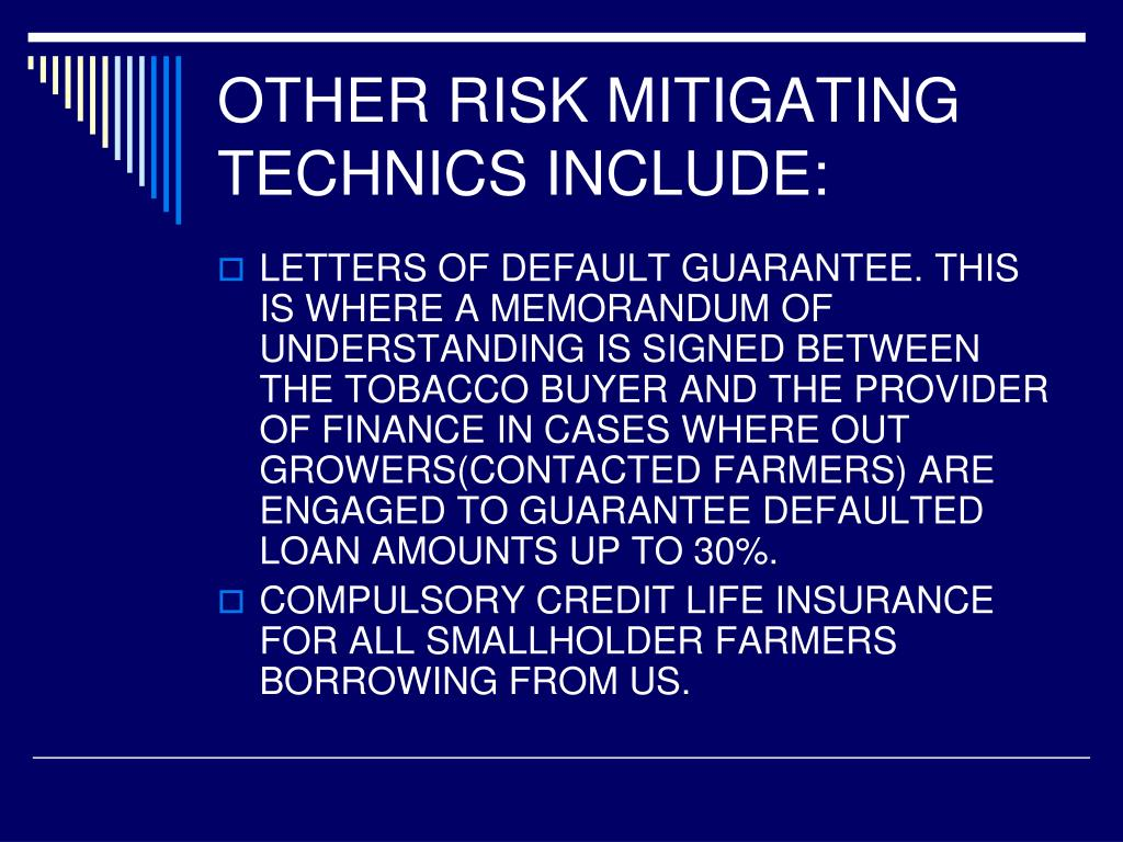 OTHER RISK MITIGATING TECHNICS INCLUDE: