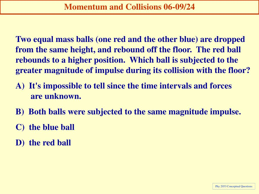 Momentum and Collisions 06-09/24